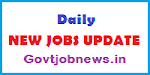 Daily New Jobs Update by Govtjobnews.in