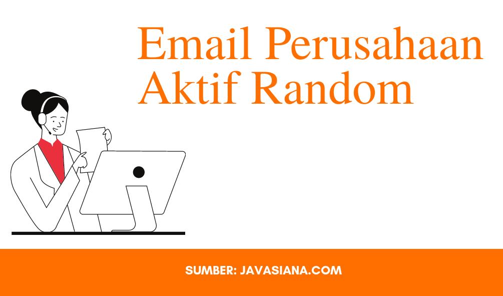 Alamat Email Perusahaan Aktif Random Terbaru