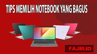 Tips Memilih Notebook Yang Bagus