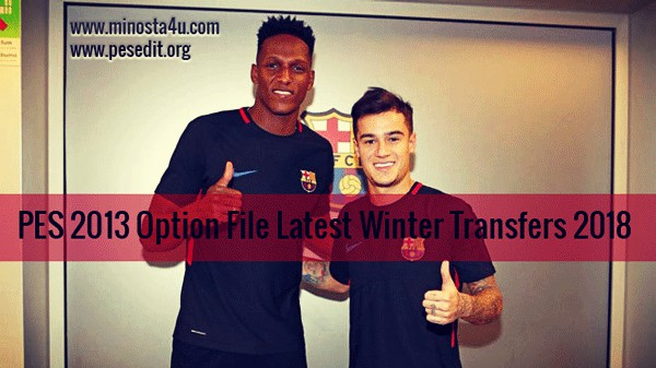 PES 2013 Option File Winter Transfers 16-01-2018
