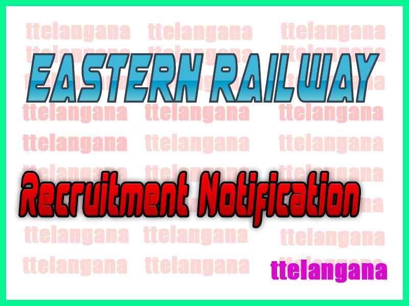 Eastern Railway Recruitment Notification