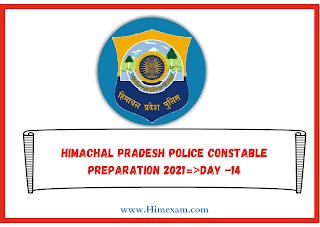 Himachal Pradesh Police Constable Preparation 2021=>Day -14