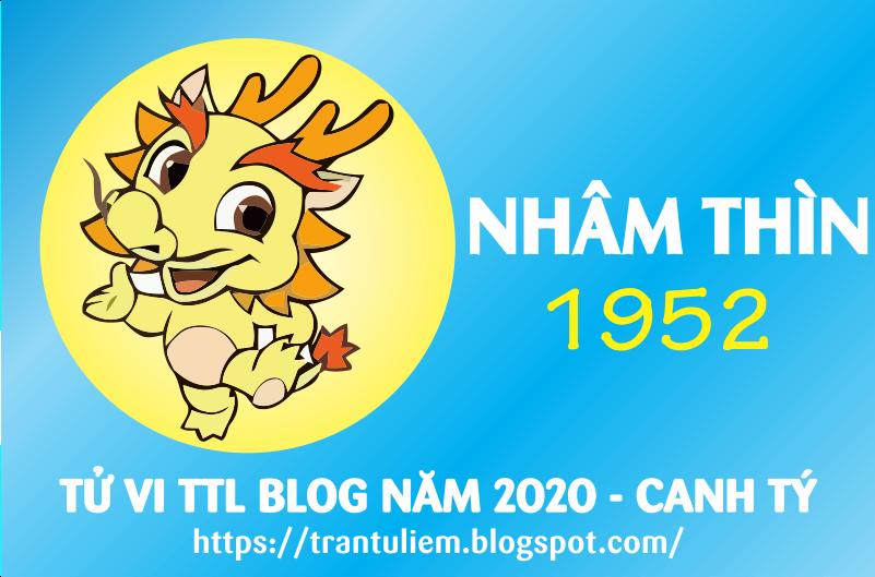 TỬ VI TUỔI NHÂM THÌN 1952 NĂM 2020 ( Canh Tý )