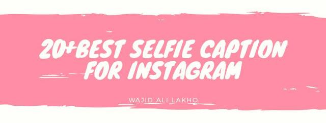20+ Best Instagram Selfie Captions