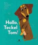 Hallo, Teckel Tom!