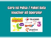 Cara Isi Pulsa / Paket Data Internet Via Inject Voucher All Operator