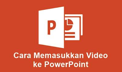 Cara Mudah Memasukkan Video Ke PPT