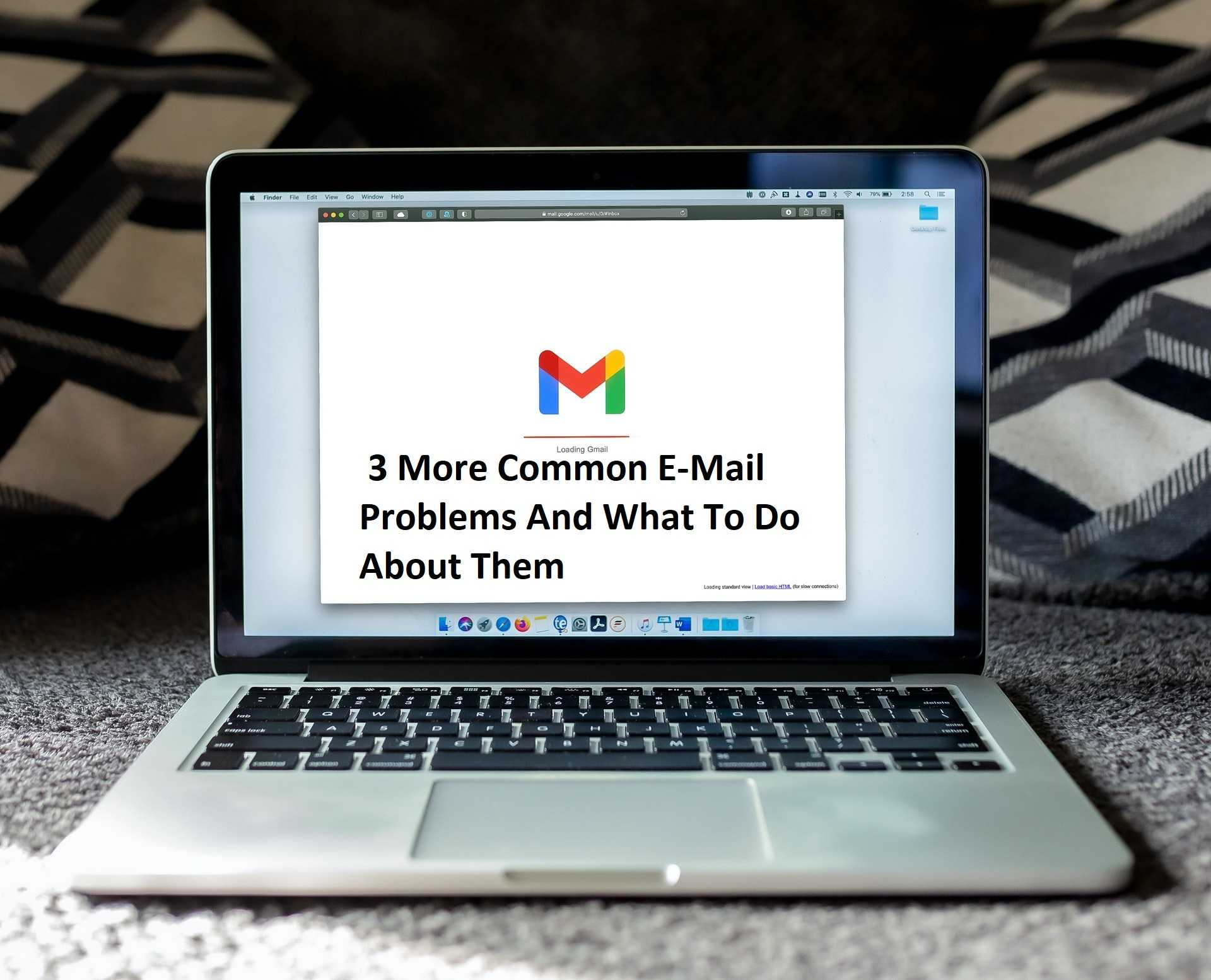 3 More Common E-Mail Problems And What To Do About Them