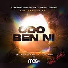 LYRICS: Daughters Of Glorious Jesus - Odo Ben Ni Ft. MOG