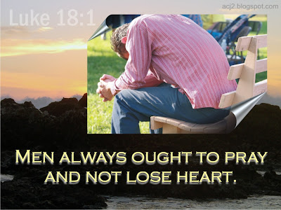 pray and not lose heart