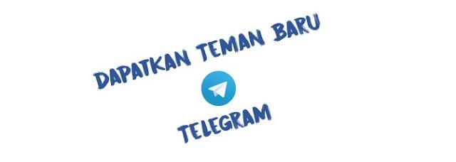 Cara Mudah Dapatkan Teman Baru Lewat Telegram