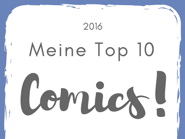 Meine Top 10 Comics - 2016