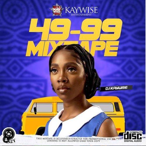 "DJ Kaywise – ""49-99 Mixtape"""