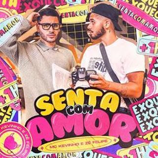 Senta Com Amor – MC Kevinho, Zé Felipe