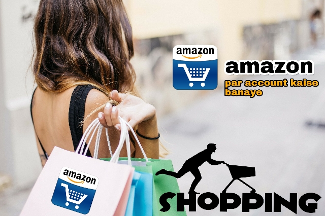 Amazon Par Apna Account Kaise Banaye