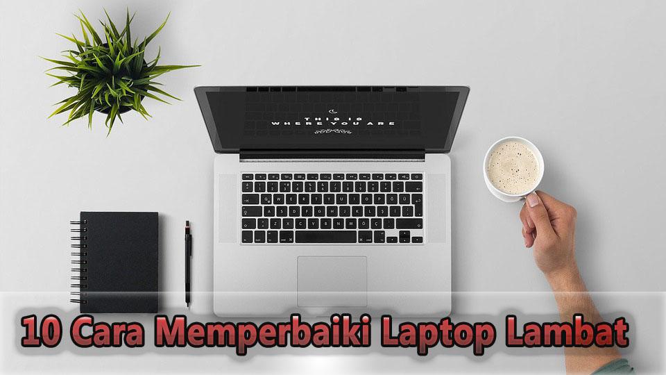 10 Cara Memperbaiki Laptop paling Lambat window 10