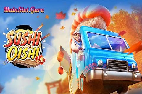 Main Gratis Slot Sushi Oishi (PG Soft)   96.71% RTP