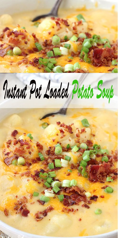 Amazing Instant Pot Loaded Potato Soup