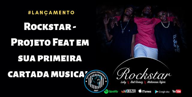 Rockstar | Projeto Feat em sua primeira cartada musical!
