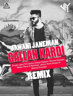 GALLAN KARDI - JAWANI JANEMAN - REMIX - DJ JAY