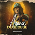 "Awu causes us to vibe with high-life in ""Dege Dege"""