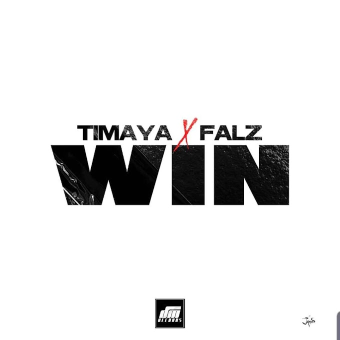 "Timaya – ""Win"" feat. Falz (Prod. By Willis)"