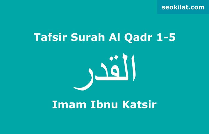 Tafsir Surah Al Qadr ayat 1-5 Ibnu Katsir