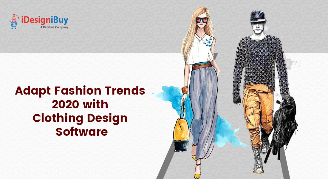 Adapt Fashion Trends 2020 With Clothing Design Software