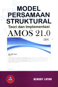 Model Persamaan Struktural Teori dan Implementasi AMOS 21.0
