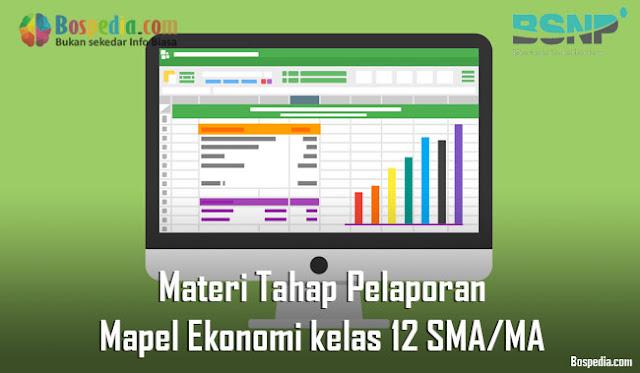 Materi Tahap Pelaporan Mapel Ekonomi kelas 12 SMA/MA