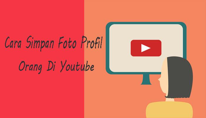 cara save foto profil youtube