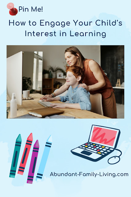How to Engage Your Child's Interest in Learning
