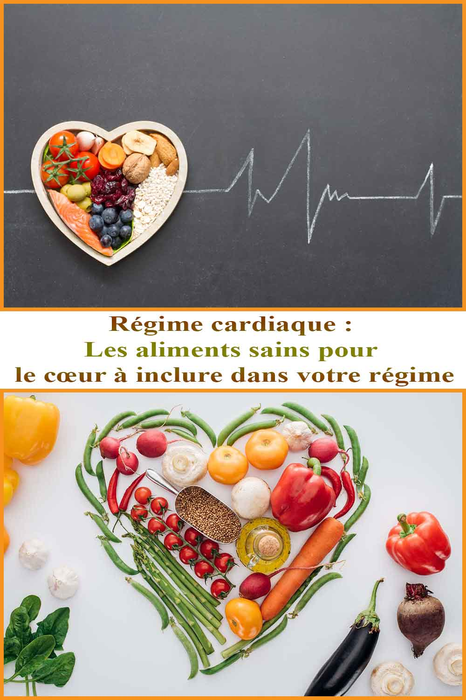 Régime cardiaque : Les aliments sains pour le cœur à inclure dans votre régime