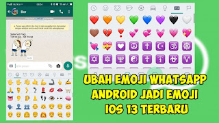 Cara Mengubah Emoji Whatsapp Android Menjadi Emoji IOS 13