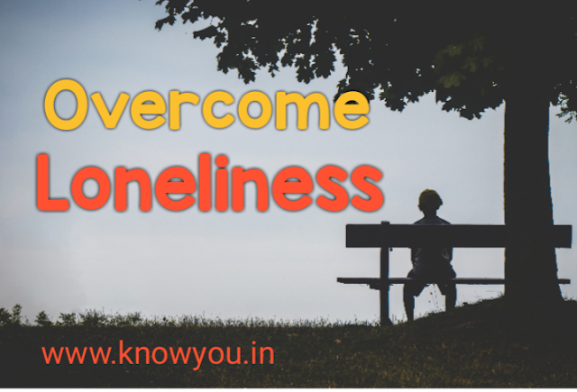 How to Overcome Loneliness. How to become Happy. Top best tips to Overcome Loneliness 2020.
