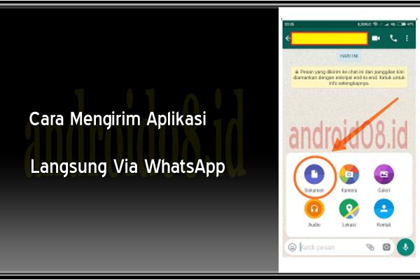 Cara Mengirim Aplikasi Ke Teman Melalui Aplikasi WhatsApp