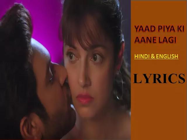 Yaad piya ki aane lagi lyrics  Hindi Lyrics Neha kakkar