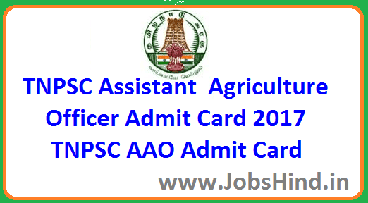 TNPSC Assistant Agriculture Officer Admit Card 2017