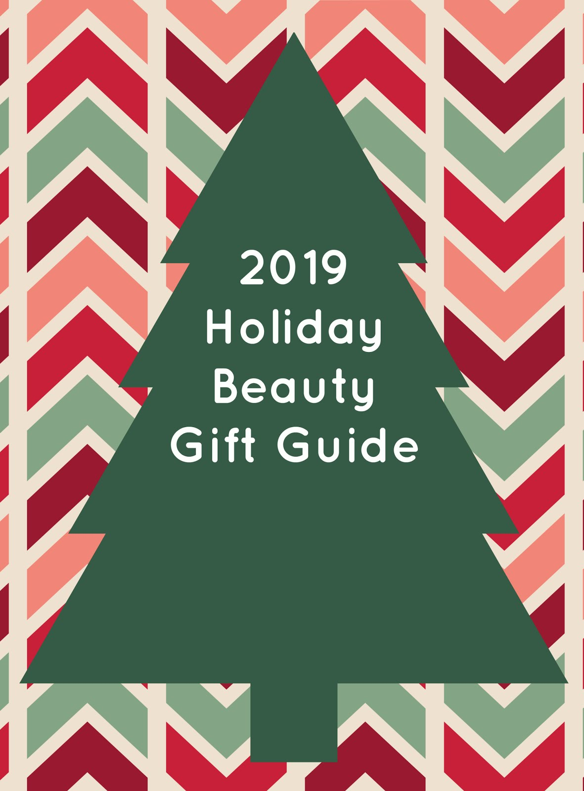 2019 Holiday Beauty Gift Guide!