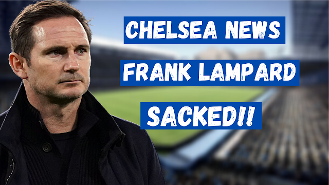 CHELSEA NEWS IN FIVE MINUTES | FRANK LAMPARD SACKED.