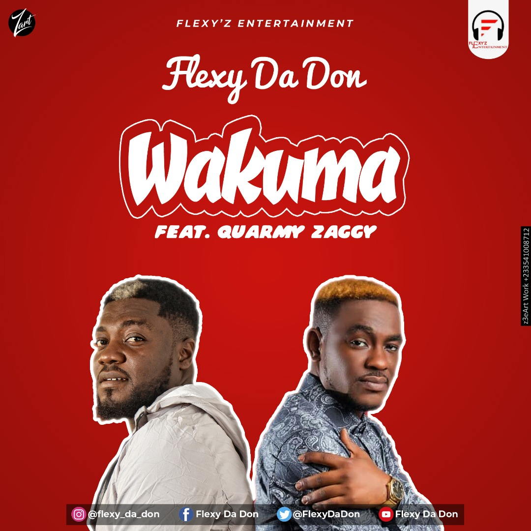 Flexy Da Don – Wakuma feat. Quarmy Zaggy
