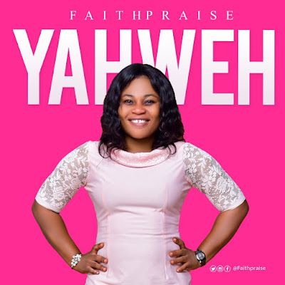 FaithPraise - Yahweh Lyrics