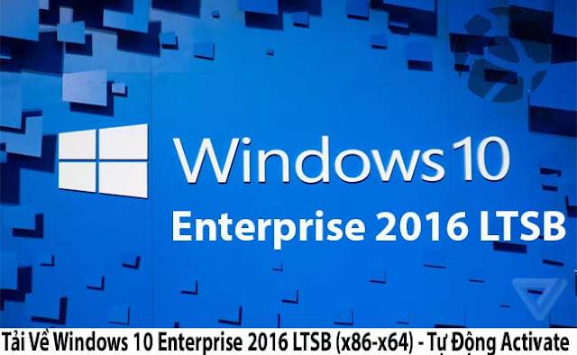 Tải Về Windows 10 Enterprise 2016 LTSB (x86-x64) - Tự Động Activate