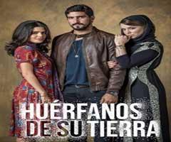 Ver telenovela huerfanos de su tierra capítulo 17 completo online