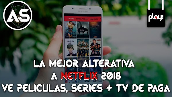 PLAY! La Mejor App Para VER Películas, Series, Anime Y Novelas + TV DE PAGA En ANDROID Gratis | ALTERNATIVA A NETFLIX !!