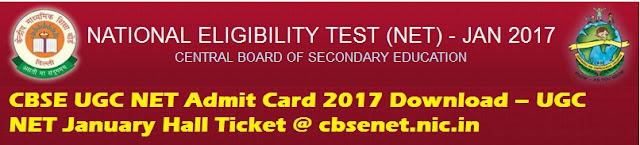 CBSE UGC NET Admit Card 2017 Download – UGC NET January Hall Tickets @ cbsenet.nic.in