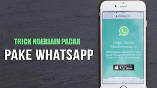 4 Trick Ngerjain Pacar Menggunakan WhatsApp 100% Work