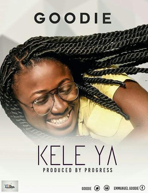 Video: Goodie – Keleya || @EmmanuelGoodie