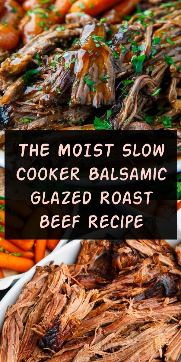 Slow Cooker Balsamic Glazed Roast Beef Recipe | Moist and fall apart tender roast beef in a tasty balsamic glaze that is so easy to make in the slow cooker! #slowcooker #crockpot #SlowCookerBeef #RoastBeef #balsamic