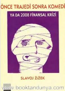 Slavoj Zizek - Önce Trajedi Sonra Komedi
